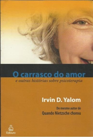 O Carrasco Do Amor - Irvin D. Yalom