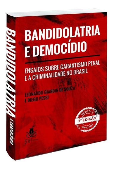 Bandidolatria E Democídio - Diego Pessi E Leonardo Giardin