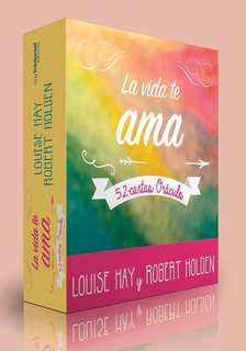 La Vida Te Ama 52 Cartas De Oráculo - Louise Hay & Holden