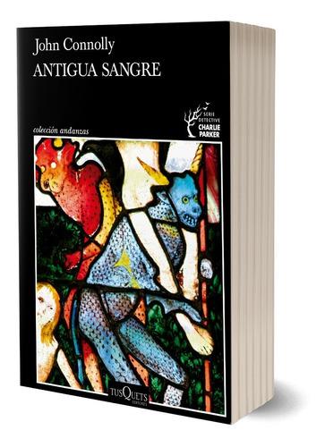 Imagen 1 de 4 de Antigua Sangre De John Connolly - Tusquets
