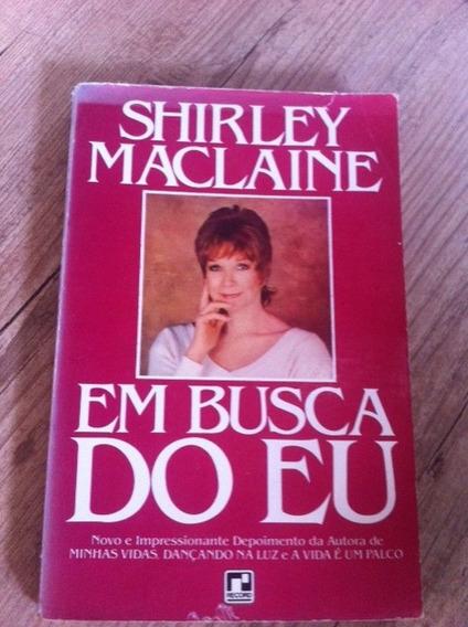 Livro Em Busca Do Eu- Shirley Maclaine Frete R$ 10,00!!!