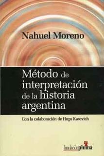 Metodo De Interpretacion De La Historia Argentina - Moreno