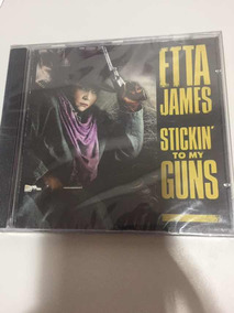 Cd Etta James Stickin To My Guns Importado Lacre Fábrica