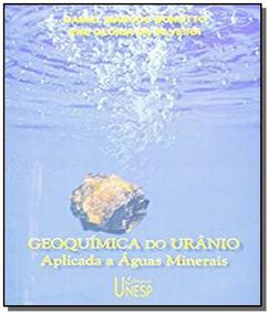 Geoquimica Do Uranio: Aplicada A Aguas Minerais
