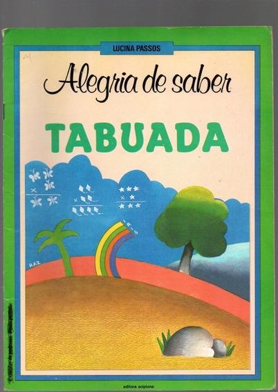 Livro Alegria De Saber Tabuada Exemplar Do Prof - Ano 1987