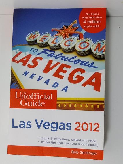 The Unofficial Guide Las Vegas 2012