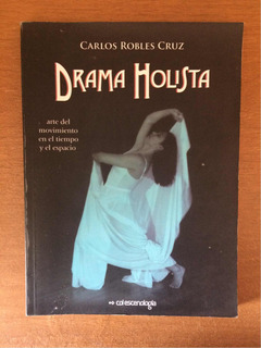 Drama Holista - Carlos Robles Cruz