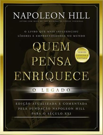 Livro Quem Pensa Enriquece - O Legado Napoleon Hill Bolso