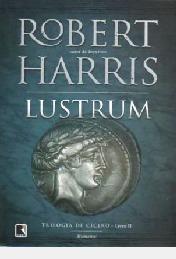 Lustrum: Trilogia De Cícero - Livro Ii Robert Harris