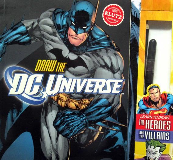 Livro Aprenda Desenhar Draw The Dc Universe Com Caneta Lápis