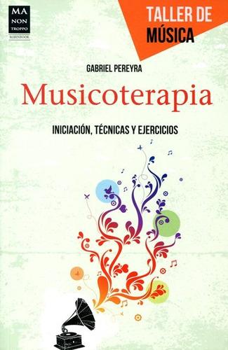 Musicoterapia , Iniciacion , Tecnicas Y Ejercicios , Taller