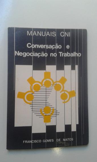Livro - Conversação E Negociação No Trabalho - Cni