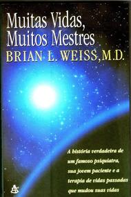 Muitas Vidas Muitos Mestres - Brian L Weiss Livro