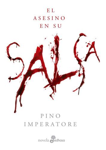 El Asesino En Su Salsa. Pino Imperatore. Edhasa