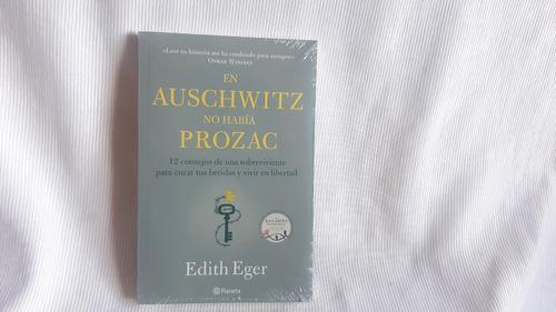 En Auschwitz No Había Prozac Edith Eger Planeta