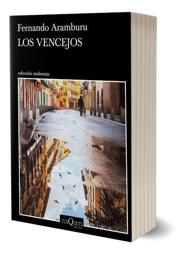 Imagen 1 de 5 de Los Vencejos  De Fernando Aramburu - Tusquets