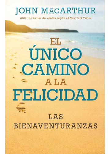 Imagen 1 de 2 de Unico Camino A La Felicidad, J Macarthur, Portavoz
