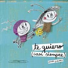 Libro: Te Quiero Casi Siempre ( Anna Llenas)