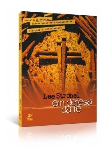 Em Defesa Da Fé Autor Livro Lee Strobel