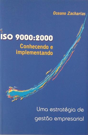 Iso 9000:2000: Conhecendo E Implementando - Oceano Zacharias