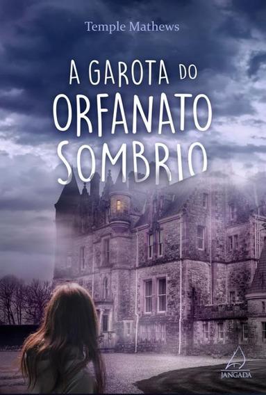 Garota Do Orfanato Sombrio, A