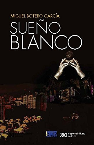 Sueño Blanco Botero Garcia Miguel