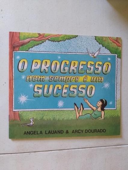 Livro O Progresso Nem Sempre É Um Sucesso Angela Lauand Aacy