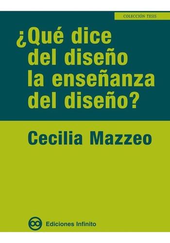 ¿qué Dice Del Diseño La Enseñanza Del Diseño? Cecilia Mazzeo