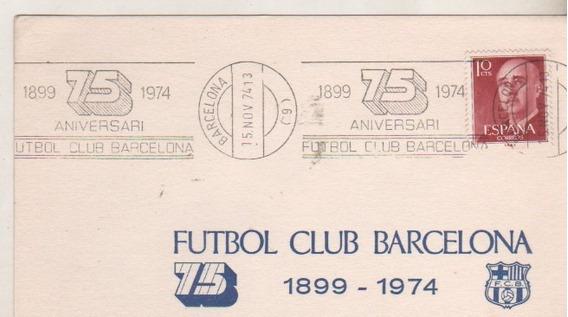 Tarjeta De España Futbol 75 Años Club Barcelona 1899 / 1974