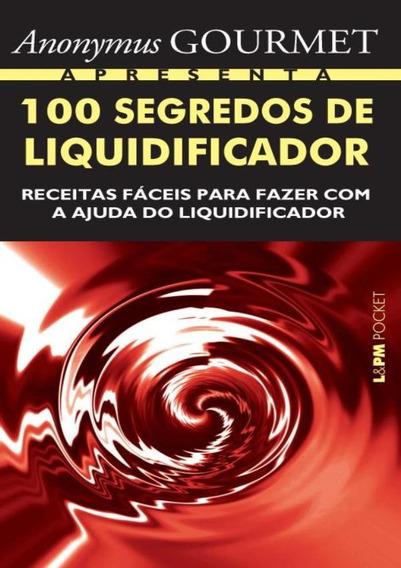 100 Segredos De Liquidificador - Pocket