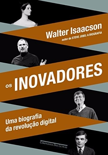 Livro Os Inovadores Steve Jobs Revolução Internet Bill Gates