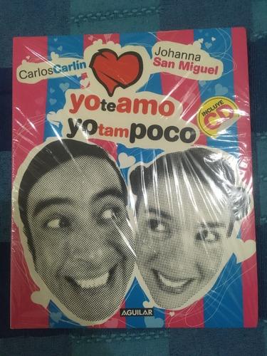 Yo Te Amo Yo Tampoco De Carlos Carlín Johanna San Miguel Mercado Libre