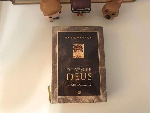O Livro De Deus (walter Wangerin) Bíblia Romanceada