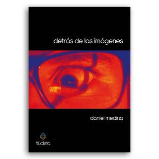 Detrás De Las Imágenes - Daniel Medina
