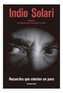 Recuerdos Que Mienten Un Poco - Indio Solari - Libro Nuevo