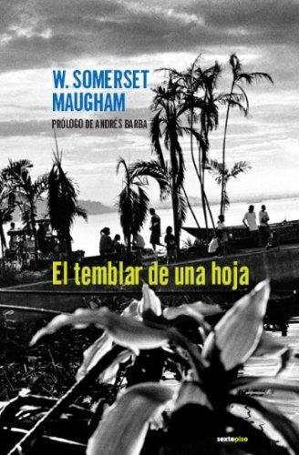Imagen 1 de 3 de El Temblar De Una Hoja, Somerset Maugham, Sexto Piso