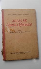 Livro - Aulas De Canto Orfeônico - Judith Morrison Almeida