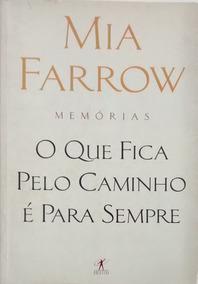 O Que Fica Pelo Caminho É Para Sempre - Mia Farrow