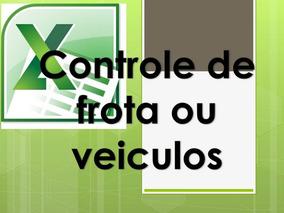Controle De Frota Ou Veiculos Abastecimento E Manutenção
