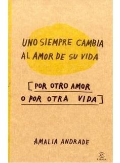 Uno Siempre Cambia El Amor De Su Vida Por Otro Amor O Por Ot
