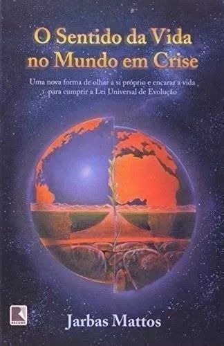 O Sentido Da Vida No Mundo Em Crise- Seminovo- Frete 7,00 §