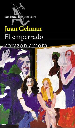 Imagen 1 de 3 de El Emperrado Corazón Amora De Juan Gelman - Seix Barral