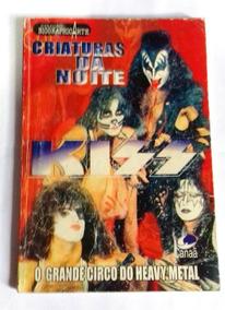 Livro Kiss Criaturas Da Noite, O Grande Circo Do Heavy Metal