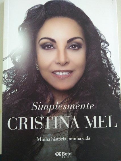 Simplesmente Cristina Mel Minha História Minha Vida