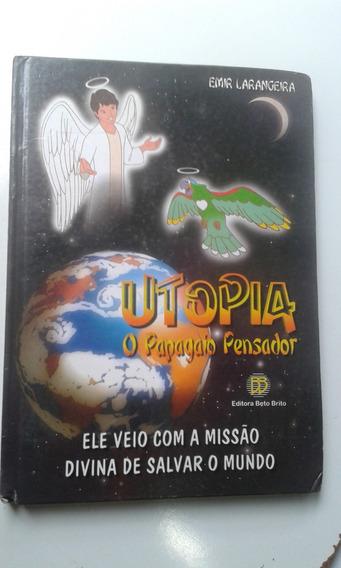 Livro - Utopia O Papagaio Pensador - Emir Larangeira
