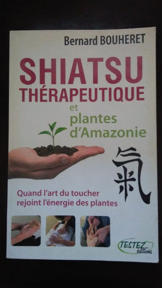 Terapia Shiatsu Com Plantas Da Amazonia - Frete Grátis