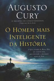 O Homem Mais Inteligente Da Historia Augusto Cury