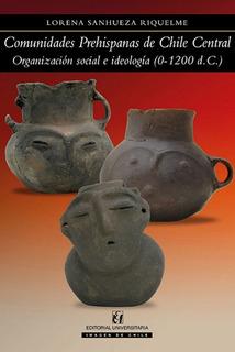 Comunidades Prehispanas De Chile Central; Juvenal Hernandez