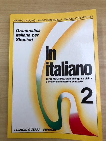 In Italiano 2 Corso Di Lingua E Civiltà - A. Chiuchiù