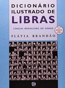 Dicionario Ilustrado De Libras: Lingua Brasileira De Sinais